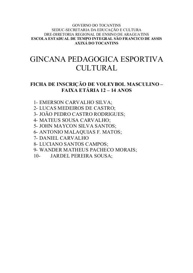 GOVERNO DO TOCANTINS SEDUC-SECRETARIA DA EDUCAÇÃO E CULTURA DRE-DIRETORIA REGIONAL DE ENSINO DE ARAGUATINS ESCOLA ESTADUAL...