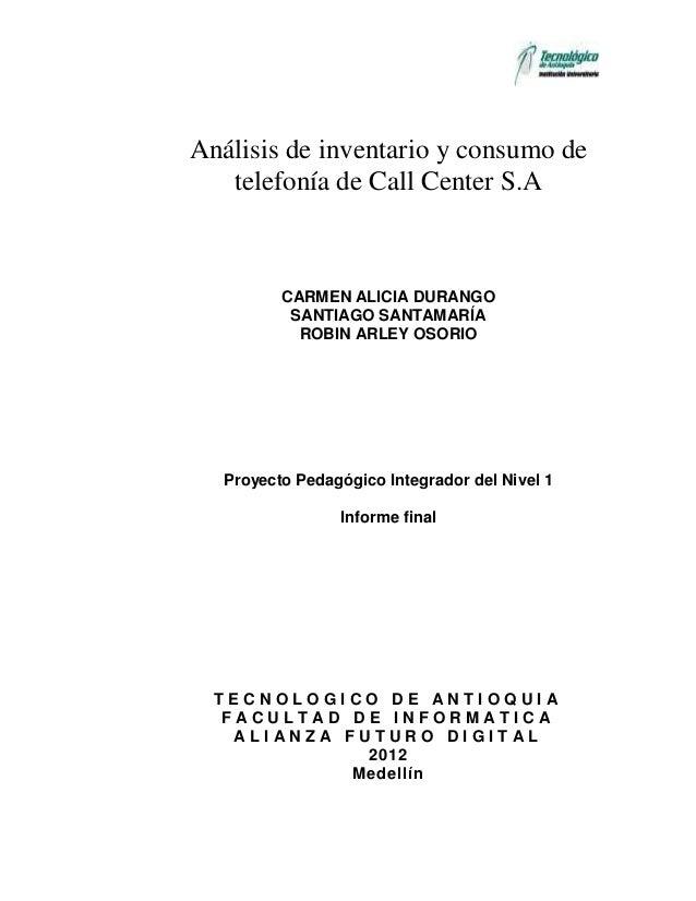 Análisis de inventario y consumo de   telefonía de Call Center S.A          CARMEN ALICIA DURANGO           SANTIAGO SANTA...