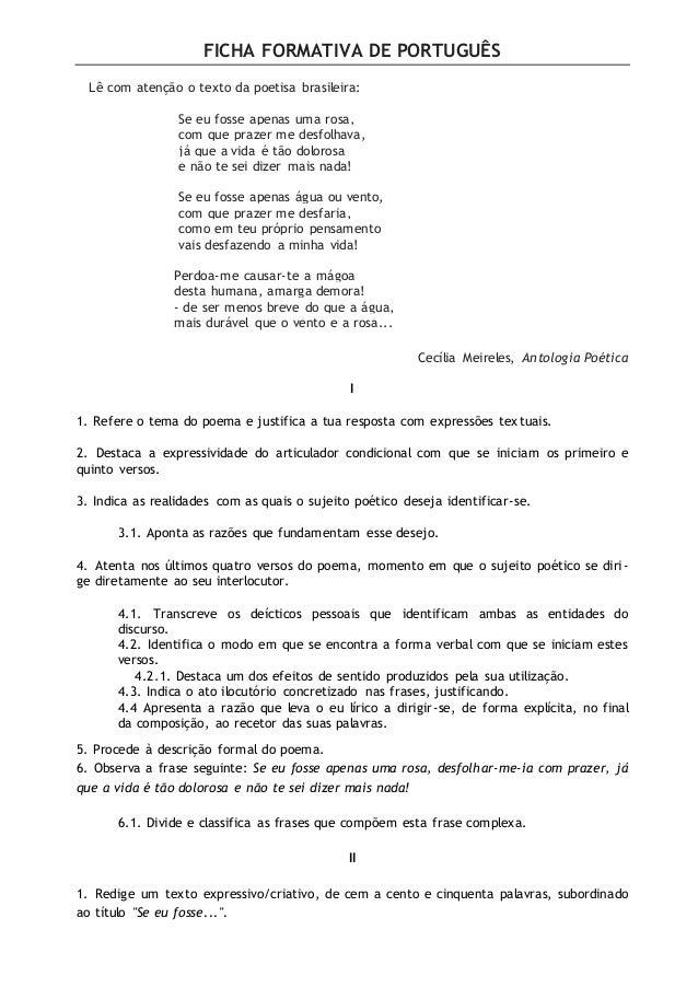 FICHA FORMATIVA DE PORTUGUÊS Lê com atenção o texto da poetisa brasileira: Se eu fosse apenas uma rosa, com que prazer me ...