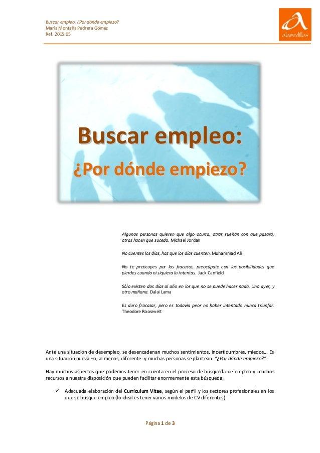Buscar empleo. ¿Por dónde empiezo? María Montaña Pedrera Gómez Ref. 2015.05 Página 1 de 3 BBuussccaarr eemmpplleeoo:: ¿¿PP...