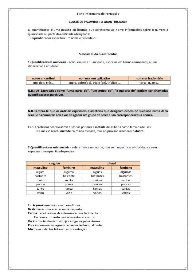 Ficha Informativa de Português CLASSE DE PALAVRAS : O QUANTIFICADOR O quantificador é uma palavra ou locução que acrescent...