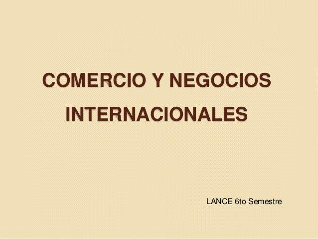 COMERCIO Y NEGOCIOS INTERNACIONALES LANCE 6to Semestre