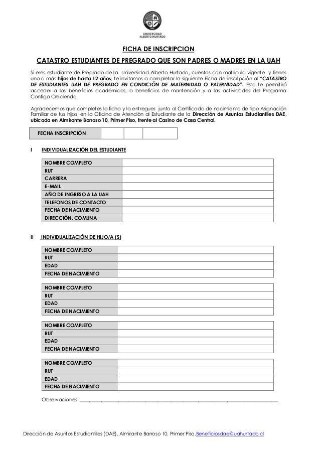 Dirección de Asuntos Estudiantiles (DAE). Almirante Barroso 10. Primer Piso.Beneficiosdae@uahurtado.cl FICHA DE INSCRIPCIO...