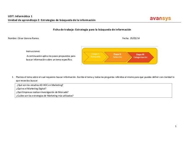 UDT: Informática 1  1  Unidad de aprendizaje 2: Estrategias de búsqueda de la información  Ficha de trabajo: Estrategia pa...
