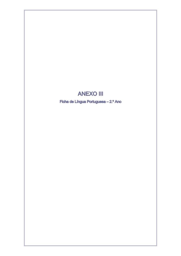 ANEXO III<br />Ficha de Língua Portuguesa – 2.º Ano <br />Língua Portuguesa 1.º Ano<br />Nome:<br />Data:<br />1. Copia as...