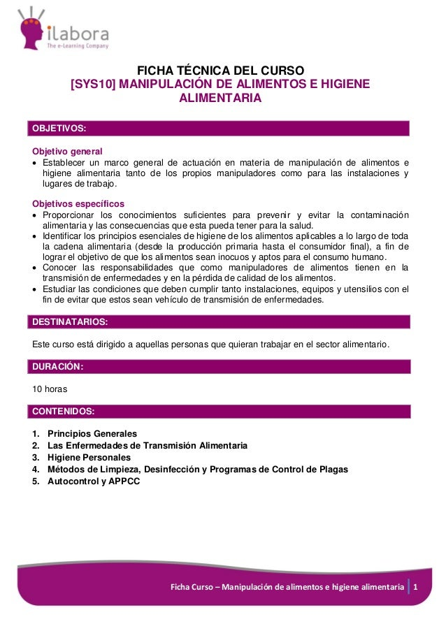 Ficha Curso – Manipulación de alimentos e higiene alimentaria 1 FICHA TÉCNICA DEL CURSO [SYS10] MANIPULACIÓN DE ALIMENTOS ...
