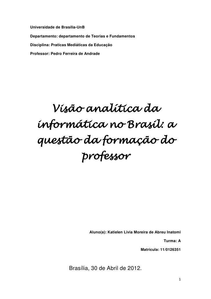 Universidade de Brasília-UnBDepartamento: departamento de Teorias e FundamentosDisciplina: Praticas Mediáticas da Educação...