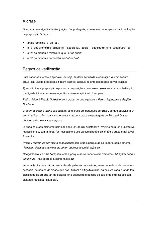 """A craseO termo crase significa fusão, junção. Em português, a crase é o nome que se dá à contraçãoda preposição """"a"""" com: ..."""