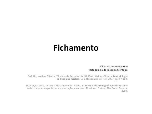 FichamentoJúlia Sara Accioly QuirinoMetodologia da Pesquisa CientíficaBARRAL, Welber Oliveira. Técnicas de Pesquisa. In: B...