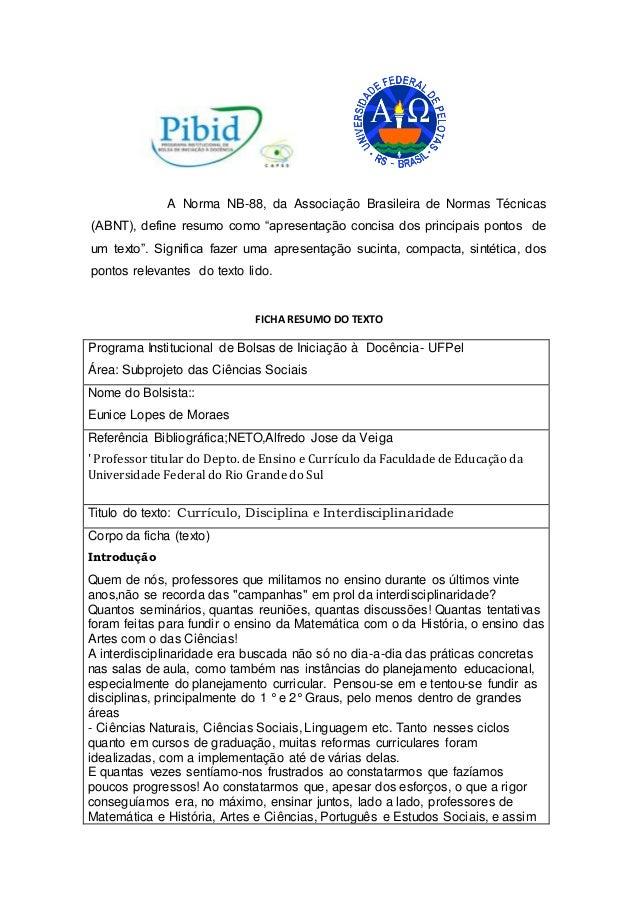 """A Norma NB-88, da Associação Brasileira de Normas Técnicas (ABNT), define resumo como """"apresentação concisa dos principais..."""
