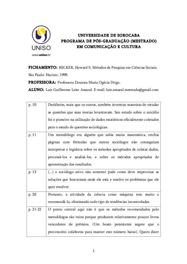 1   UNIVERSIDADE DE SOROCABA PROGRAMA DE PÓS-GRADUAÇÃO (MESTRADO) EM COMUNICAÇÃO E CULTURA FICHAMENTO: BECKER, Howard ...