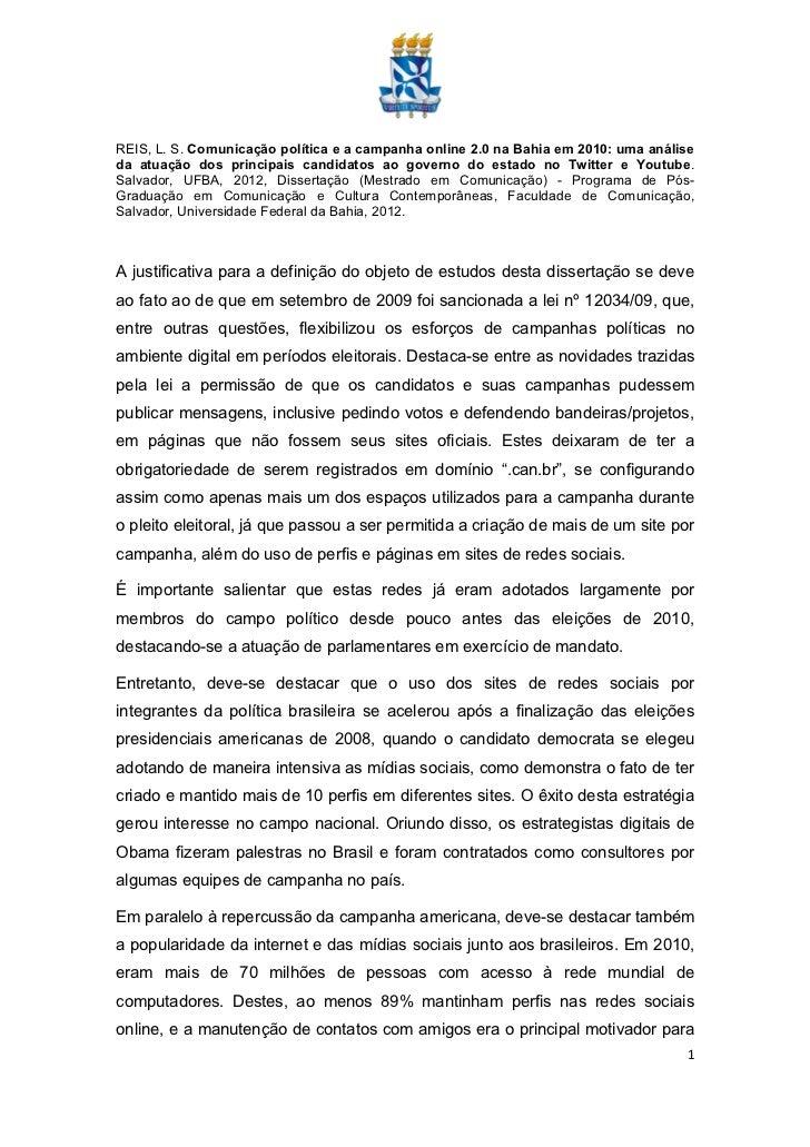 REIS, L. S. Comunicação política e a campanha online 2.0 na Bahia em 2010: uma análiseda atuação dos principais candidatos...