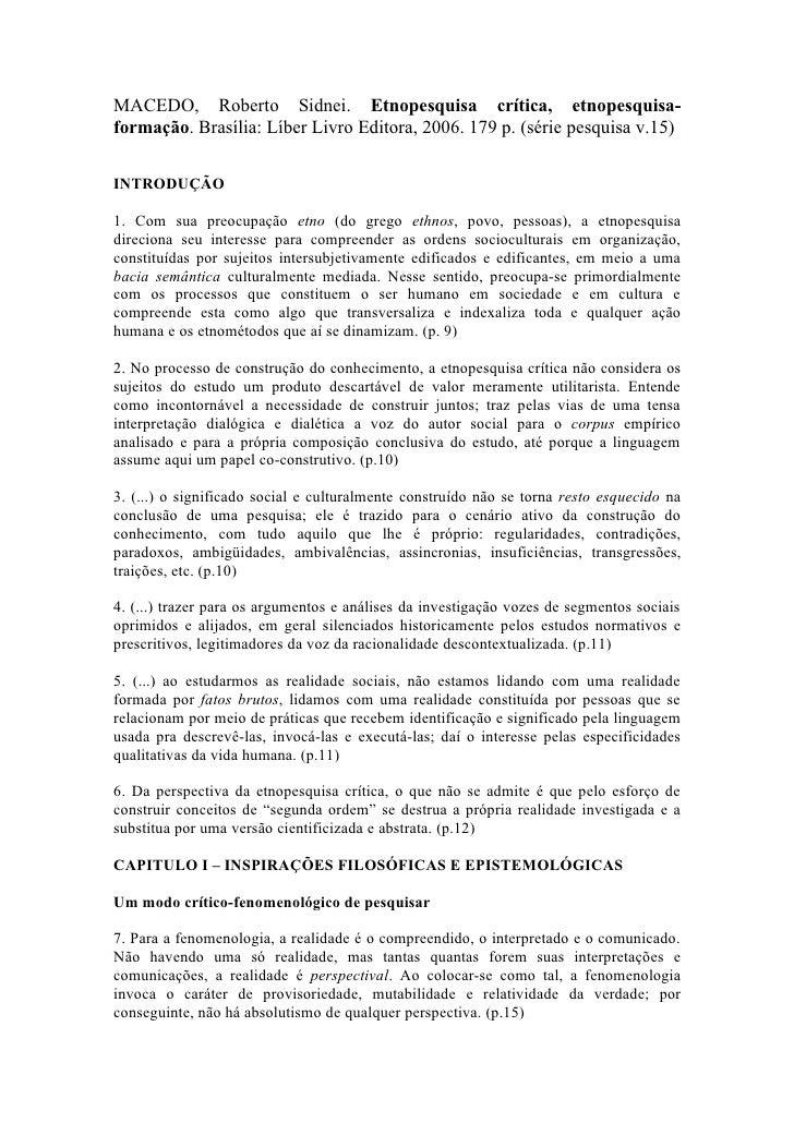 MACEDO, Roberto Sidnei. Etnopesquisa crítica, etnopesquisa-formação. Brasília: Líber Livro Editora, 2006. 179 p. (série pe...
