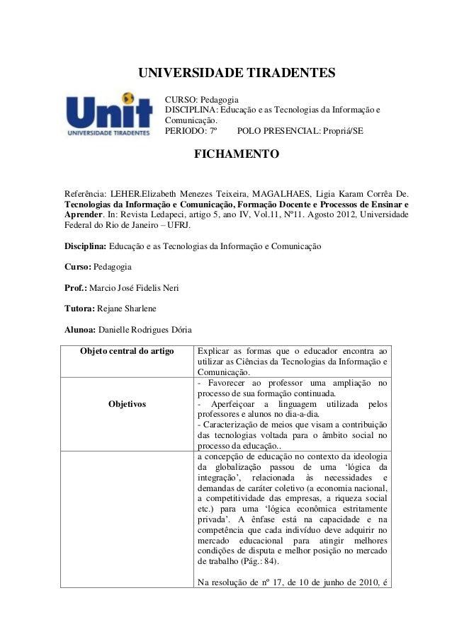 UNIVERSIDADE TIRADENTESCURSO: PedagogiaDISCIPLINA: Educação e as Tecnologias da Informação eComunicação.PERIODO: 7º POLO P...