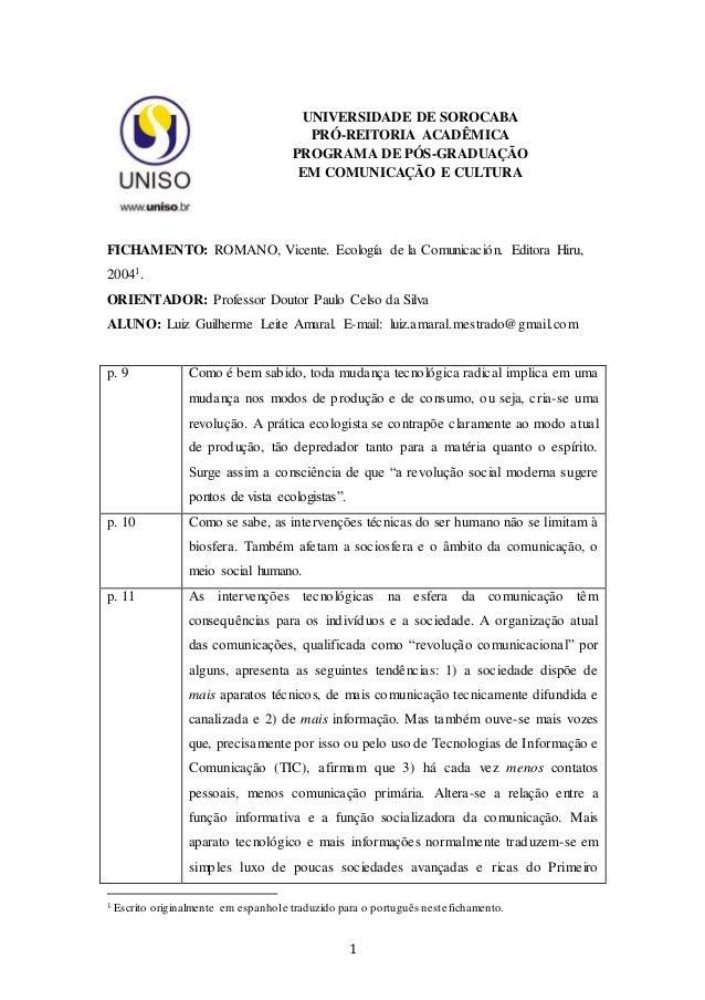 1 UNIVERSIDADE DE SOROCABA PRÓ-REITORIA ACADÊMICA PROGRAMA DE PÓS-GRADUAÇÃO EM COMUNICAÇÃO E CULTURA FICHAMENTO: ROMANO, V...