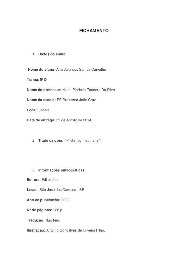 FICHAMENTO  1. Dados do aluno  Nome do aluno: Ana Júlia dos Santos Carvalho  Turma: 8ª D  Nome do professor: Maria Piedade...
