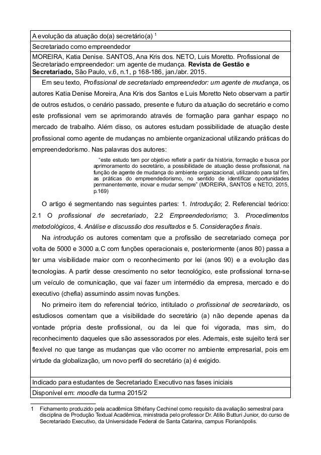 A evolução da atuação do(a) secretário(a) 1 Secretariado como empreendedor MOREIRA, Katia Denise. SANTOS, Ana Kris dos. NE...