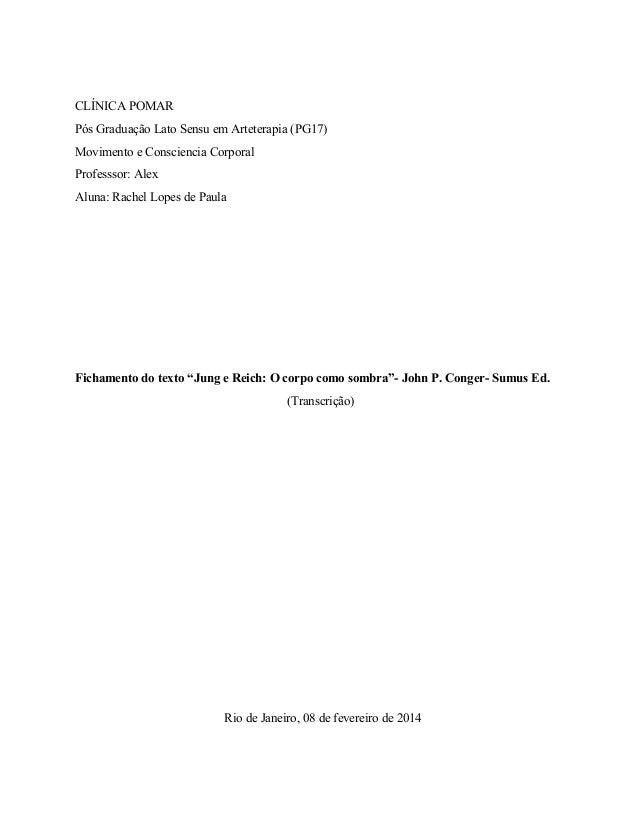 CLÍNICAPOMAR PósGraduaçãoLatoSensuemArteterapia(PG17) MovimentoeConscienciaCorporal Professsor:Alex Aluna:Rach...