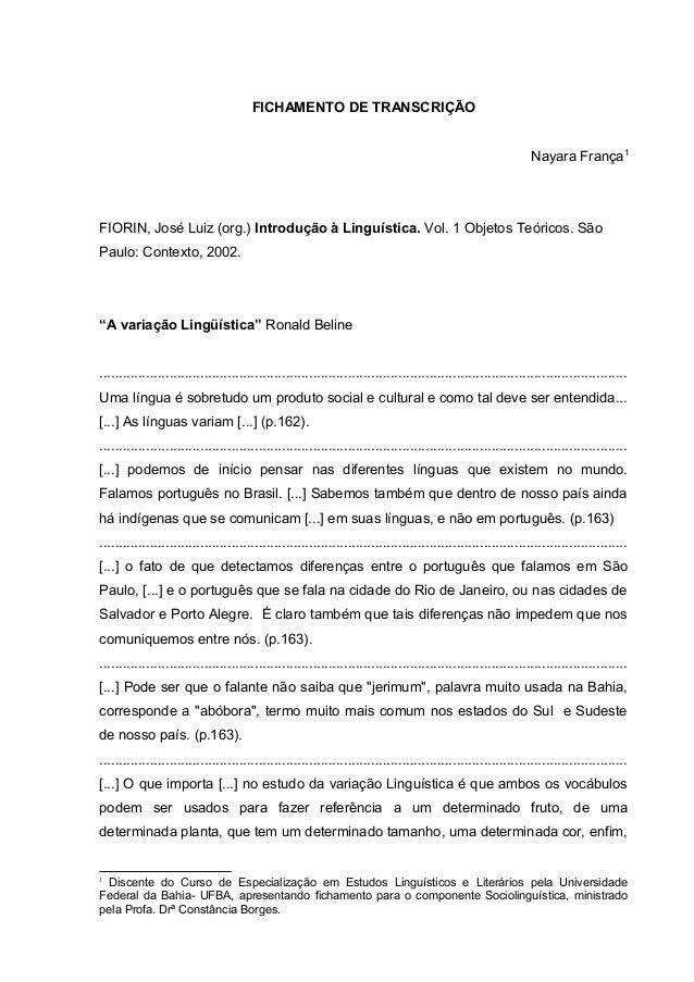 FICHAMENTO DE TRANSCRIÇÃO Nayara França1  FIORIN, José Luiz (org.) Introdução à Linguística. Vol. 1 Objetos Teóricos. São ...