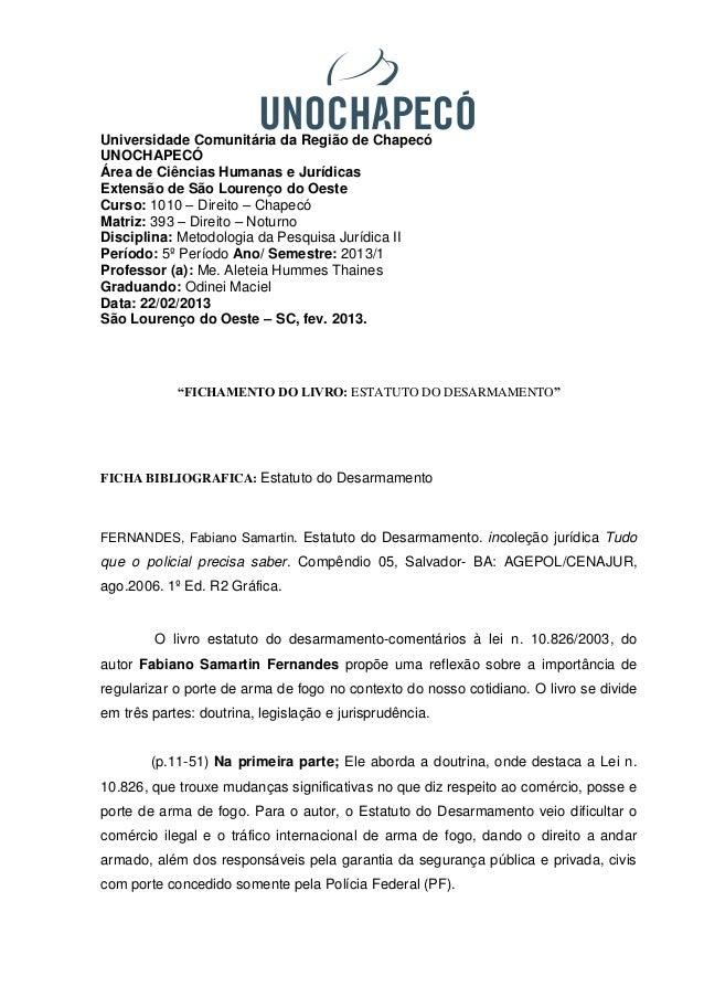 Universidade Comunitária da Região de ChapecóUNOCHAPECÓÁrea de Ciências Humanas e JurídicasExtensão de São Lourenço do Oes...