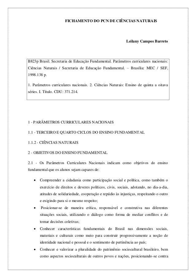 FICHAMENTO DO PCN DE CIÊNCIAS NATURAIS Leilany Campos Barreto 1 - PARÂMETROS CURRICULARES NACIONAIS 1.1 - TERCEIRO E QUART...