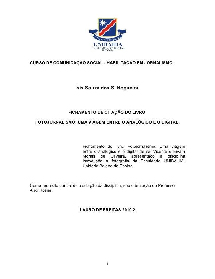 CURSO DE COMUNICAÇÃO SOCIAL - HABILITAÇÃO EM JORNALISMO.                        Ísis Souza dos S. Nogueira.               ...