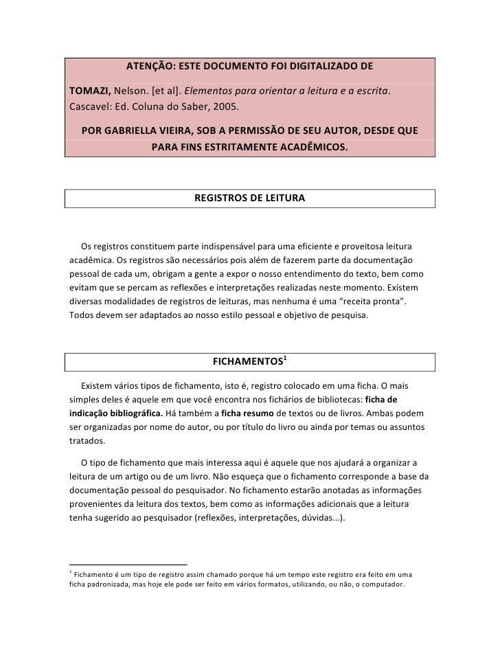 ATENÇÃO: ESTE DOCUMENTO FOI DIGITALIZADO DETOMAZI, Nelson. [et al]. Elementos para orientar a leitura e a escrita.Cascavel...