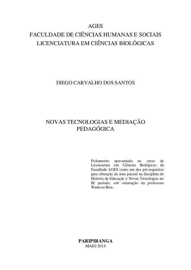 AGES FACULDADE DE CIÊNCIAS HUMANAS E SOCIAIS LICENCIATURA EM CIÊNCIAS BIOLÓGICAS DIEGO CARVALHO DOS SANTOS NOVAS TECNOLOGI...