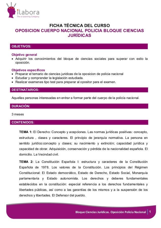 Bloque Ciencias Jurídicas. Oposición Policía Nacional 1 FICHA TÉCNICA DEL CURSO OPOSICION CUERPO NACIONAL POLICIA BLOQUE C...