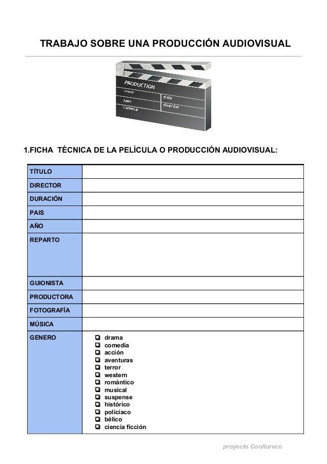       TRABAJO SOBRE UNA PRODUCCIÓN AUDIOVISUAL 1.FICHA  TÉCNICA DE LA PELÍCULA O PRODUCC...
