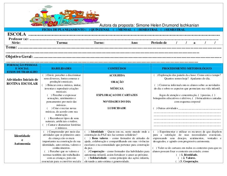 Autora da proposta: Simone Helen Drumond Ischkanian                                       FICHA DE PLANEJAMENTO ( ) QUINZE...
