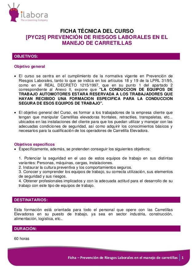 Ficha – Prevención de Riesgos Laborales en el manejo de carretillas 1 FICHA TÉCNICA DEL CURSO [PYC25] PREVENCIÓN DE RIESGO...