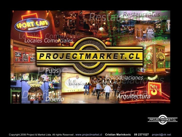 Copyright 2006 Project & Market Ltda. All rights Reserved .  www.projectmarket.cl   Cristian Marinkovic  09 2371527   [ema...