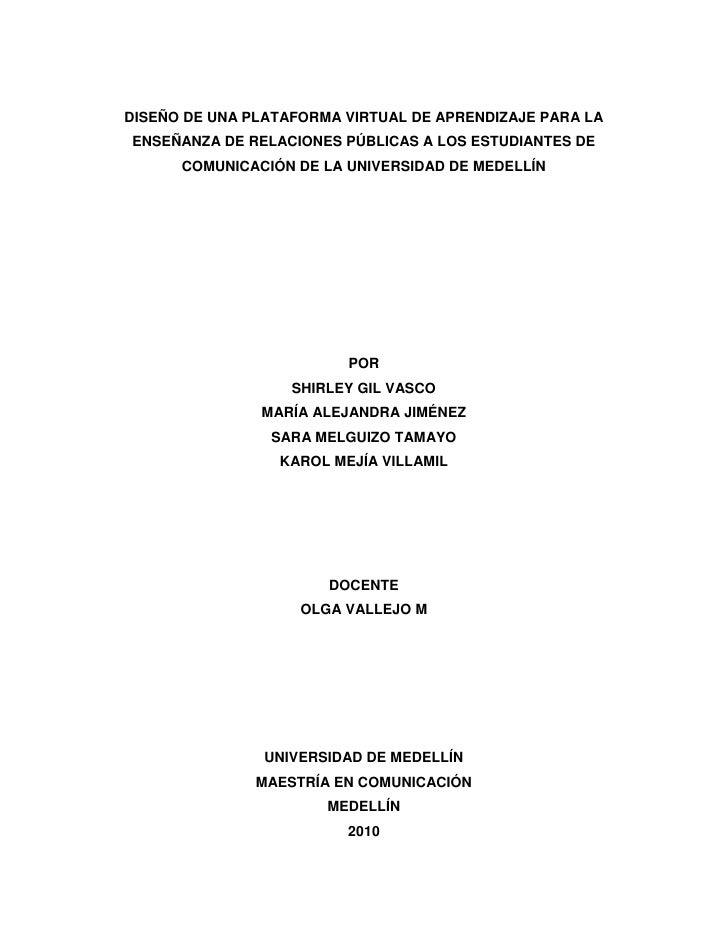 DISEÑO DE UNA PLATAFORMA VIRTUAL DE APRENDIZAJE PARA LA ENSEÑANZA DE RELACIONES PÚBLICAS A LOS ESTUDIANTES DE       COMUNI...