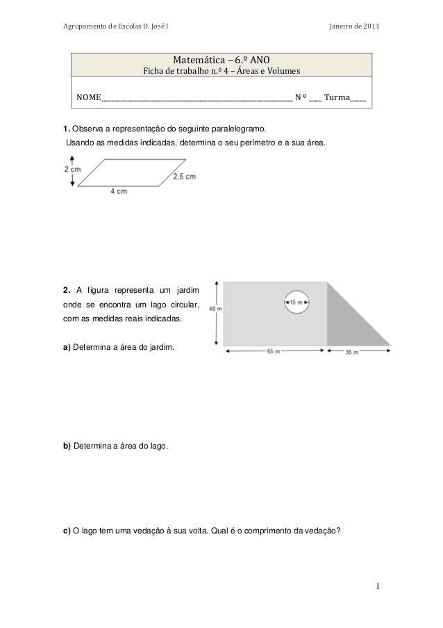 Agrupamento de Escolas D. José I  Janeiro de 2011  Matemática – 6.º ANO  Ficha de trabalho n.º 4 – Áreas e Volumes NOME___...