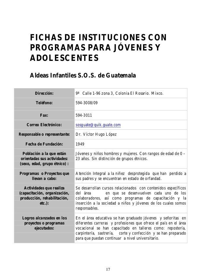 FICHAS DE INSTITUCIONES CON      PROGRAMAS PARA JÓVENES Y      ADOLESCENTES      Aldeas Infantiles S.O.S. de Guatemala    ...