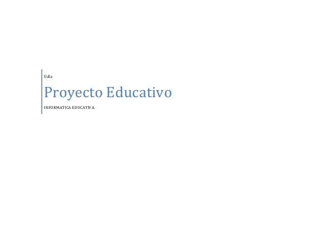 Udla Proyecto Educativo INFORMATICA EDUCATIVA.