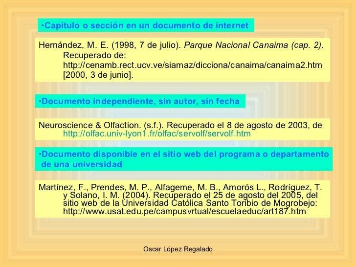 <ul><li>Capítulo o sección en un documento de internet  </li></ul>Hernández, M. E. (1998, 7 de julio).  Parque Nacional Ca...