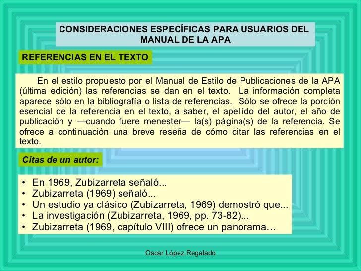 CONSIDERACIONES ESPECÍFICAS PARA USUARIOS DEL  MANUAL DE LA APA En el estilo propuesto por el Manual de Estilo de Publicac...