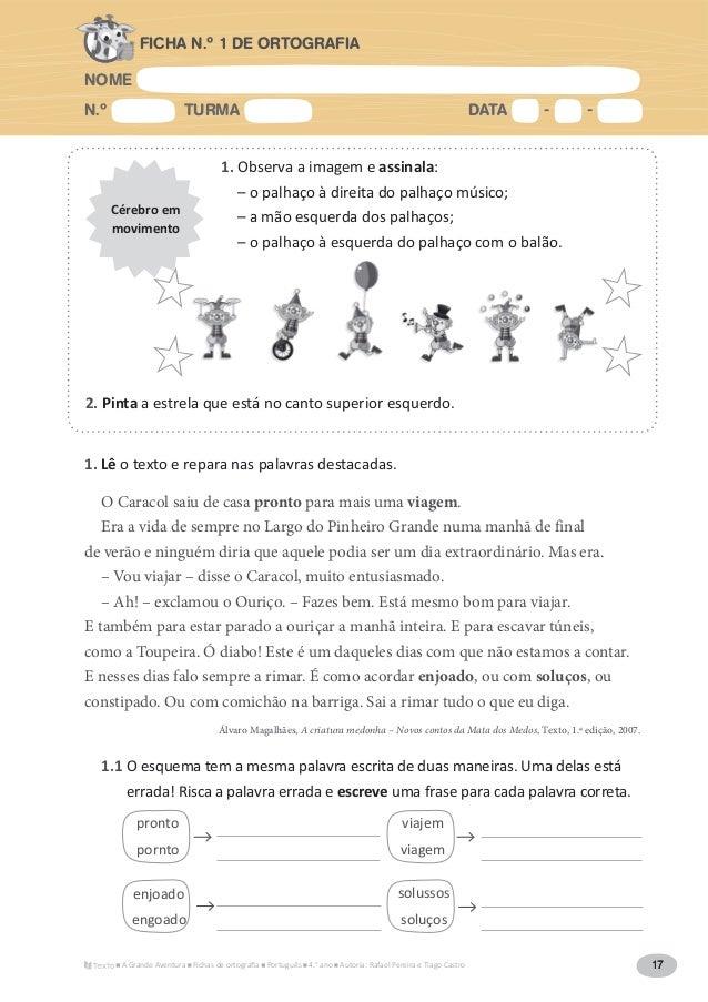 NOME N.º TURMA DATA - - A Grande Aventura Português 4.° ano Autoria: Rafael Pereira e Tiago Castro 17 FICHA N.º 1 DE ORTOG...