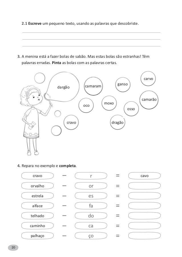 20 2.1 Escreve um pequeno texto, usando as palavras que descobriste. 3. A menina está a fazer bolas de sabão. Mas estas bo...