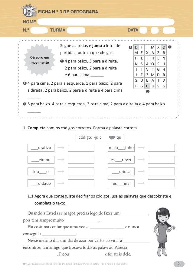 NOME N.º TURMA DATA - - A Grande Aventura Português 4.° ano Autoria: Rafael Pereira e Tiago Castro 21 FICHA N.º 3 DE ORTOG...