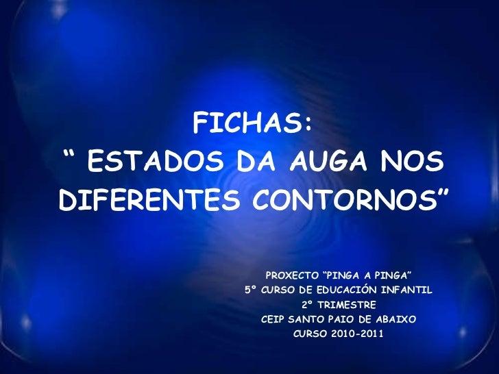 """FICHAS: """" ESTADOS DA AUGA NOS DIFERENTES CONTORNOS"""" PROXECTO """"PINGA A PINGA"""" 5º CURSO DE EDUCACIÓN INFANTIL 2º TRIMESTRE C..."""