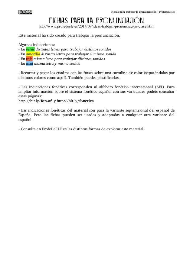 Fichasparatrabajarlapronunciación ProfeDeEle.es FICHAS PARA LA PRONUNCIACIÓN http://www.profedeele.es/2014/08/ideas-...