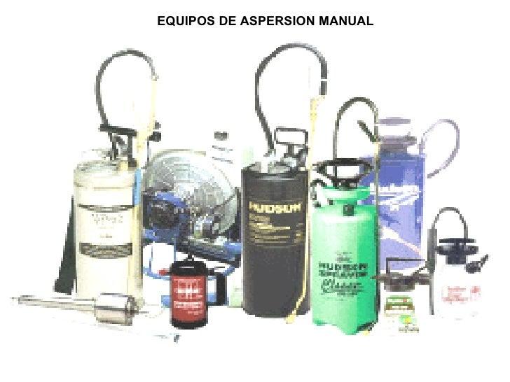 EQUIPOS DE ASPERSION MANUAL