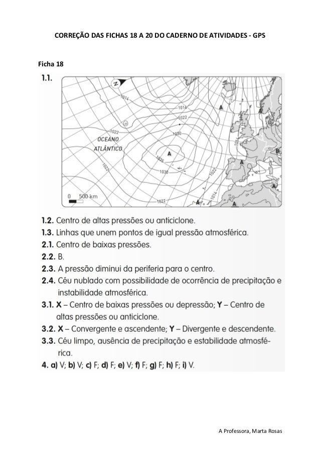 A Professora, Marta Rosas CORRE��O DAS FICHAS 18 A 20 DO CADERNO DE ATIVIDADES - GPS Ficha 18