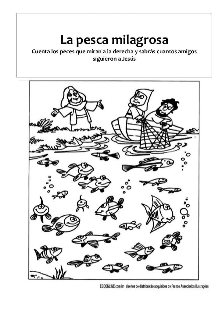 La pesca milagrosaCuenta los peces que miran a la derecha y sabrás cuantos amigos                       siguieron a Jesús