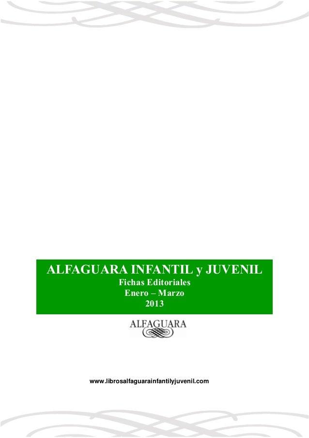 ALFAGUARA INFANTIL y JUVENIL              Fichas Editoriales               Enero – Marzo                    2013     www.l...