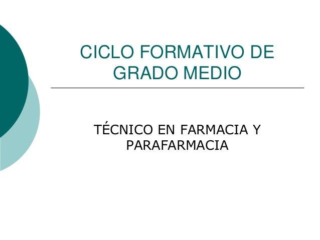 CICLO FORMATIVO DE GRADO MEDIO TÉCNICO EN FARMACIA Y PARAFARMACIA