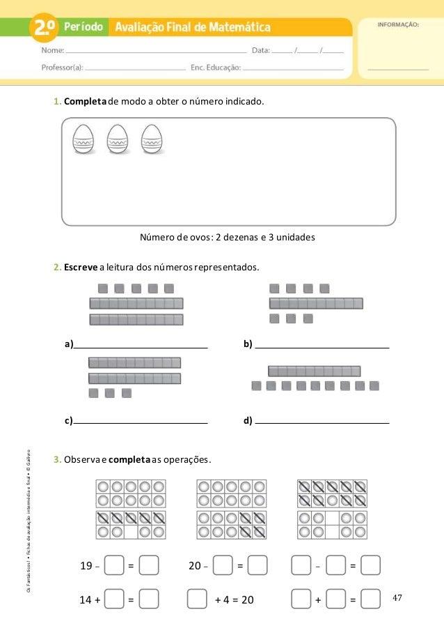47 1. Completade modo a obter o número indicado. 2. Escreve a leitura dos números representados. a) b) c) d) 3. Observa ec...